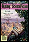 FANTASY AND SCIENCE FICTION - Volume 87, number 6 - December Dec 1994: Solitude; Last Rites; Short Timer; Artistic License; The Godsend; Home Burial; The Sages of Cassiopeia