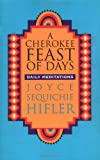 img - for A Cherokee Feast of Days: Daily Meditations book / textbook / text book