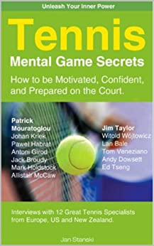 Tennis Mental Game Secrets. How to be Motivated, Confident and Prepared on the Court. by [Stanski, Jan]