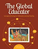 img - for The Global Educator: Leveraging Technology for Collaborative Learning and Teaching book / textbook / text book