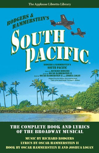South Pacific: The Complete Book And Lyrics Of The Broadway Musical (Applause Libretto Library)