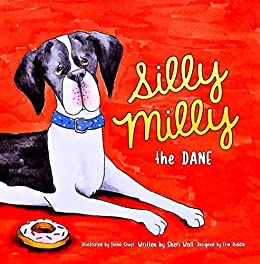 Silly Milly the Dane: A Funny Big Dog Book by [Wall, Sheri]