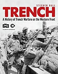 Trench: A History of Trench Warfare on the Western Front (General Military)