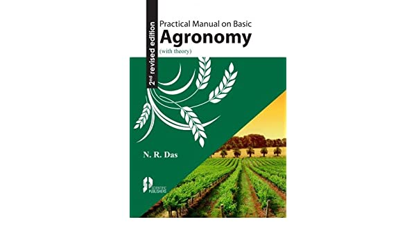practical manual on basic agronomy with theory n r das rh amazon ca practical manual of agronomy pdf practical manual on basic agronomy with theory