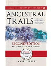 Ancestral Trails: The Complete Guide to British Genealogy and Family History. Second Edition, Fully Updated and Revised