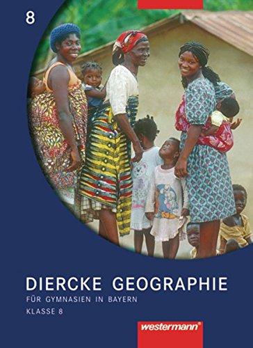 Diercke Geographie - Ausgabe 2003 für Gymnasien in Bayern: Schülerband 8