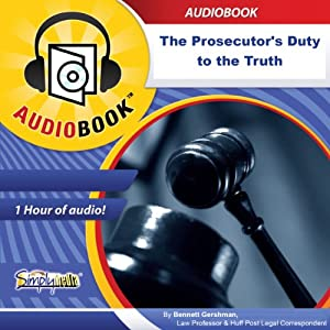 The Prosecutor's Duty to the Truth Audiobook