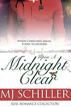 UPON A MIDNIGHT CLEAR (REAL ROMANCE COLLECTION Book 1) by [Schiller, M.J.]