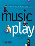 Music Play : The Early Childhood Music Curriculum Guide for Parents, Teachers, and Caregivers, Valerio, Wendy H. and Reynolds, Alison M., 1579990274