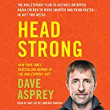 Head Strong: The Bulletproof Plan to Activate Untapped Brain Energy to Work Smarter and Think Faster - in Just Two Weeks (audio edition)