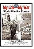 My Life- My War- World War 2, Stanley B. Loomis, 1452074038