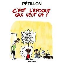 C'est l'époque qui veut ça ! : Patrimoine Glénat 13 (French Edition)