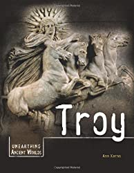 Troy (Unearthing Ancient Worlds)