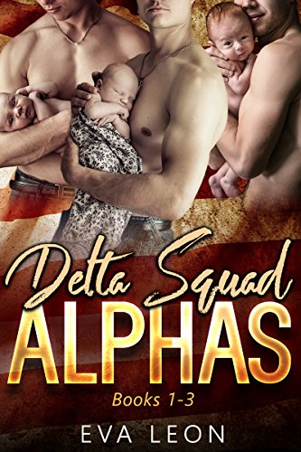 Delta Squad Alphas: An M/M Omegaverse Mpreg Romance: Books One to Three