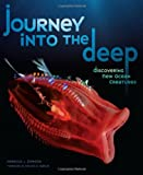 Journey into the Deep: Discovering New Ocean Creatures (Junior Library Guild Selection)