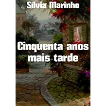 Cinquenta anos mais tarde (Portuguese Edition)