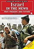 Israel in the News: Past, Present, and Future (Middle East Nations in the News) by David Aretha (2006-08-02)