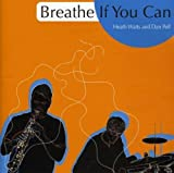 Breathe If You Can by Heath Watts (2008-06-17)