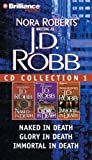 J.D. Robb CD Collection 1: Naked in Death, Glory in Death, Immortal in Death
