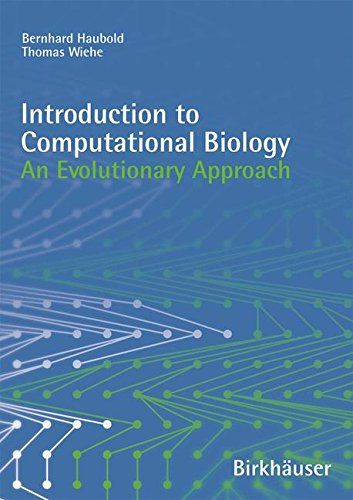 Introduction to Computational Biology: An Evolutionary Approach by THOMAS WIEHE