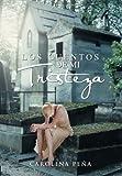 Los cuentos de mi Tristeza, Carolina Peña, 1463309236