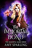 The Immortal Bond (The Immortal Mark Book 3)