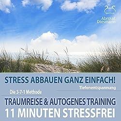 11 Minuten Stressfrei - Stress abbauen ganz einfach