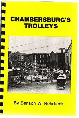 Comb Elec (Chambersburg's trolleys : Chambersburg & Gettysburg Elec. Rwy, Chambersburg, Greencastle & Waynesboro St. Rwy., Chambersburg & Shippensburg Rwy.)