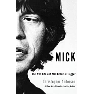 『Mick: The Wild Life and Mad Genius of Jagger』