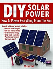 Are you a hands on person? Do you prefer making things yourself? Are you ready to power everything - from your devices to your home - with solar energy? If so, then this book is for you! We'll cover everything you need to know about solar pow...