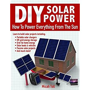 51AtJW6PZeL. SS300  - DIY Solar Power: How To Power Everything From The Sun