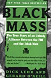 Black Mass, Dick Lehr and Gerard O'Neill, 0060959258
