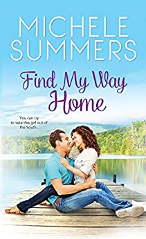 Find My Way Home (Harmony Homecomings Book 1) by [Summers, Michele]