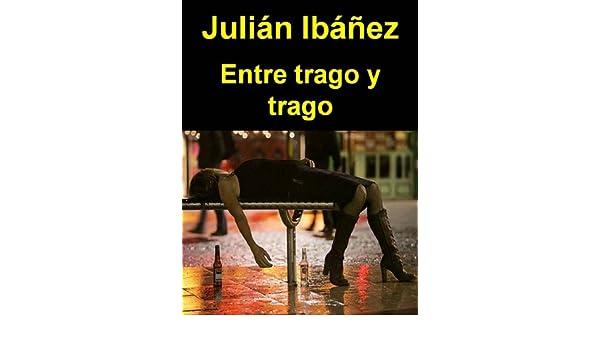 Entre trago y trago (Bellón nº 2) (Spanish Edition) - Kindle edition by Julián Ibáñez. Mystery, Thriller & Suspense Kindle eBooks @ Amazon.com.