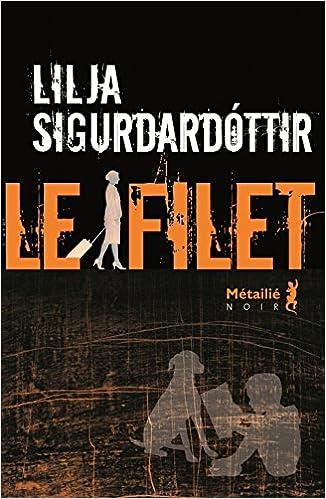 Le filet  - Lilja Sigurdardottir