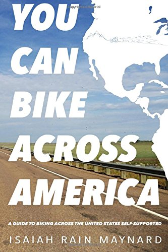 You Can Bike Across America: A Guide to Biking Across the United States Self-Supported ebook