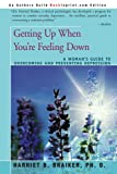 img - for Getting Up When You're Feeling Down: A Woman's Guide to Overcoming and Preventing Depression book / textbook / text book