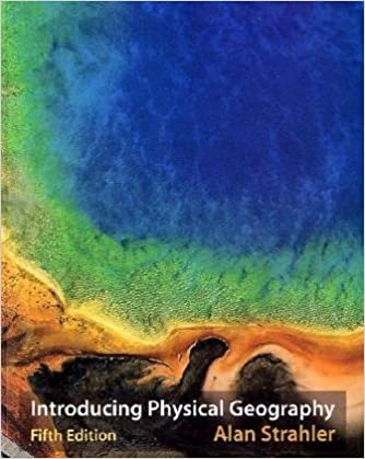 Introducing physical geography alan h strahler 9780470134863 introducing physical geography 5th edition fandeluxe Images