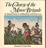 The Charge of the Mouse Brigade, Bernard Stone and Alice Low, 0394843908