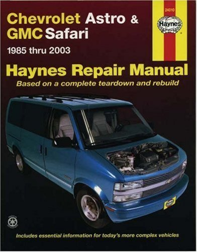 Chevrolet Astro & GMC Safari: 1985 thru 2003 - Based on a complete teardown and rebuild (Haynes Repair Manual) by Ken Freund (2005-06-24)