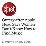 Outcry after Apple Head Says Women Don't Know How to Find Music | Chris Matyszczyk