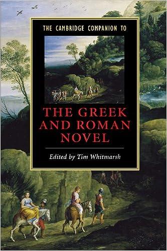 The Cambridge Companion to the Greek and Roman Novel (Cambridge Companions to Literature)