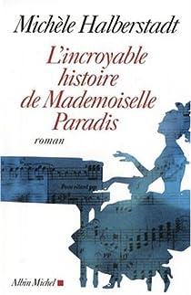 L'incroyable histoire de Mademoiselle Paradis par Halberstadt