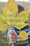 Front cover for the book The Kindness of Strangers by Katrina Kittle