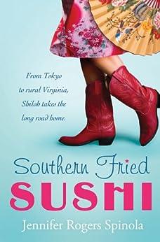 Southern Fried Sushi: A Novel by [Spinola, Jennifer Rogers]