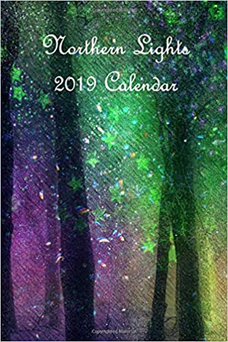 Atu Calendar.Northern Lights 2019 Calendar Aurora Northern Lights 2019 Calendar