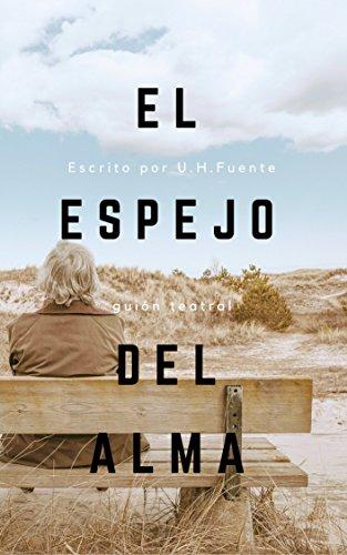 Amazon.com: El espejo del alma: Obra de Teatro (Spanish ...