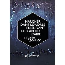 Marcher dans Londres en suivant le plan du Caire (l'esquif) (French Edition)
