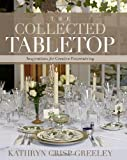 The Collected Tabletop, Kathryn Crisp Greeley, 160832155X