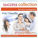 The Success Collection - Become Unstoppable: Self-Hypnosis and Meditation, 4-in-1 Bundle | Amy Applebaum